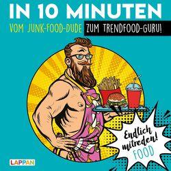 Endlich mitreden!: In 10 Minuten vom Junk-Food-Dude zum Trendfood-Guru von Gitzinger,  Peter, Höke,  Linus, Schmelzer,  Roger