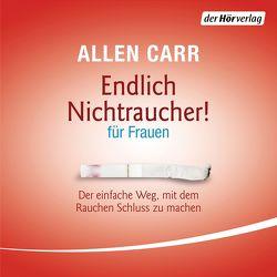 Endlich Nichtraucher – für Frauen von Carr,  Allen, Weinberger,  Renate, Wolfien,  Verena