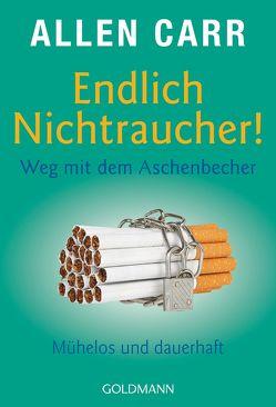 Endlich Nichtraucher! Weg mit dem Aschenbecher von Carr,  Allen, Tschöpe,  Annika