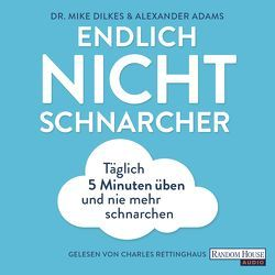 Endlich Nichtschnarcher von Adams,  Alexander, Callies,  Claudia, Dilkes,  Mike, Rettinghaus,  Charles