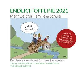 Endlich offline 2021 – mehr Zeit für Familie & Schule von Feibel,  Thomas, Hilbring,  Oli, Lembke,  Gerald, Lüdke,  Christian