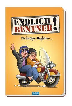 Endlich Rentner! Das lustige Buch für alle Senioren, die das Lachen lieben von Habicht,  Christian