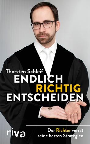 Endlich richtig entscheiden von Schleif,  Thorsten