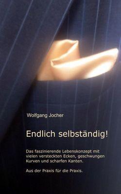 Endlich selbständig von Jocher,  Wolfgang