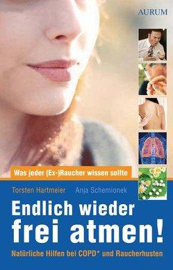 Endlich wieder frei atmen! von Hartmeier,  Torsten, Schemionek,  Anja