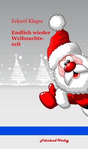 Endlich wieder Weihnachten von Klages,  Eckard