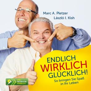 Endlich wirklich glücklich von Kish,  László I., Pletzer,  Marc A.