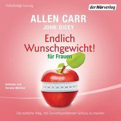 Endlich Wunschgewicht! für Frauen von Carr,  Allen, Dicey,  John, Tschöpe,  Annika, Wolfien,  Verena