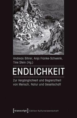 Endlichkeit von Bihrer,  Andreas, Franke-Schwenk,  Anja, Stein,  Tine