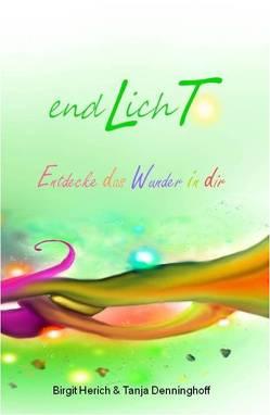 endLichT von Denninghoff,  Tanja, Herich,  Birgit