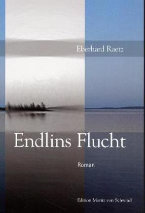 Endlins Flucht von Lindemann,  Thomas, Raetz,  Eberhard