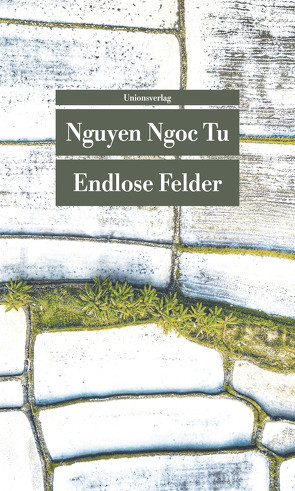 Endlose Felder von Giesenfeld,  Günter, Ngo,  Marianne, Tu,  Nguyen Ngoc