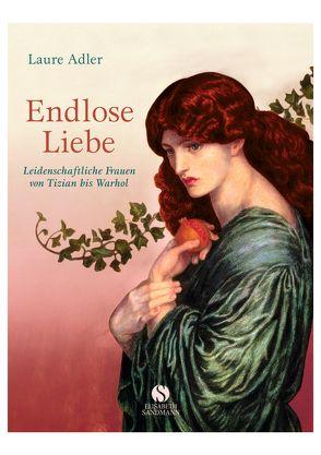 Endlose Liebe von Adler,  Laure, Bohelmann,  Ulrike, Kuhn,  Irène, Stamm,  Ralf