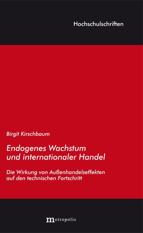 Endogenes Wachstum und internationaler Handel von Kirschbaum,  Birgit