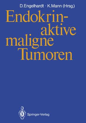 Endokrin-aktive maligne Tumoren von Engelhardt,  Dieter, Mann,  Klaus