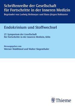 Endokrinium und Stoffwechsel von Allolio,  Bruno, ASSADY,  S., Bhakdi,  Sucharit, Siegenthaler,  Walter, Waldhäusl,  Werner K.
