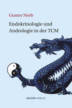Endokrinologie und Andrologie in der TCM von Neeb,  Gunter