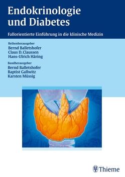 Endokrinologie und Diabetes von Balletshofer,  Bernd, Coerper,  Stephan, Gallwitz,  Baptist, Hoeft,  Sebastian, Müssig,  Karsten