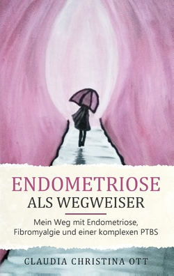Endometriose als Wegweiser von Ott,  Claudia Christina