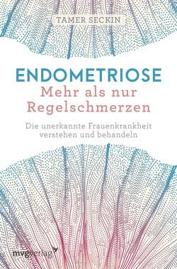 Endometriose – Mehr als nur Regelschmerzen von Lipp,  Nadine, Seckin,  Tamer