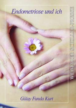 Endometriose und ich von Funda Kurt,  Gülay