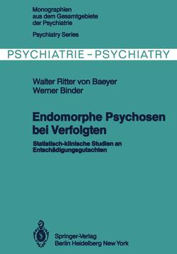 Endomorphe Psychosen bei Verfolgten von Baeyer,  W. von, Binder,  W.