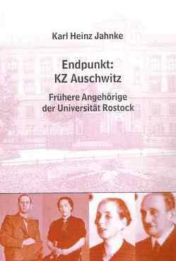 Endpunkt: KZ Auschwitz von Jahnke,  Karl H