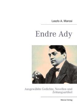 Endre Ady von Ady,  Endre, Marosi,  Laszlo A.