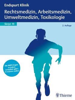 Endspurt Klinik Skript 19: Rechtsmedizin, Arbeitsmedizin, Umweltmedizin, Toxikol