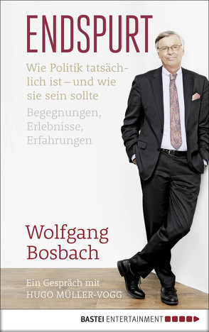 Endspurt von Bosbach,  Wolfgang, Müller-Vogg,  Hugo