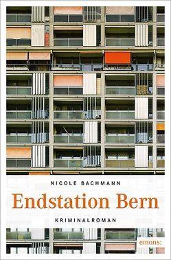 Endstation Bern von Bachmann,  Nicole