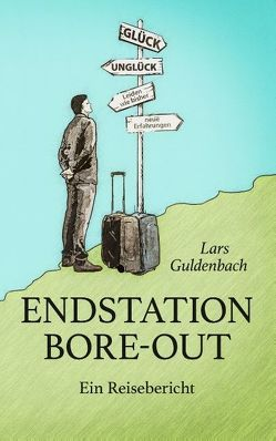 Endstation Bore-out von Guldenbach,  Lars