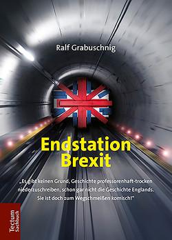 Endstation Brexit von Grabuschnig,  Ralf