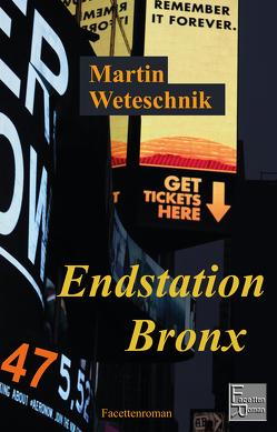 Endstation Bronx von Weteschnik,  Martin