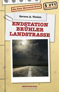 Endstation Brühler Landstraße von Thelen,  Gereon A.