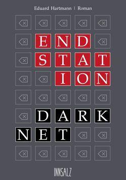 Endstation Darknet von Hartmann,  Eduard