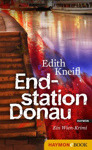 Endstation Donau von Kneifl,  Edith
