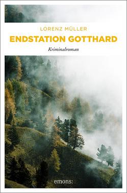 Endstation Gotthard von Müller,  Lorenz