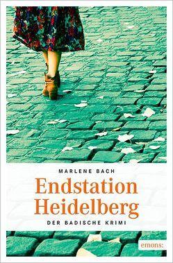 Endstation Heidelberg von Bach,  Marlene