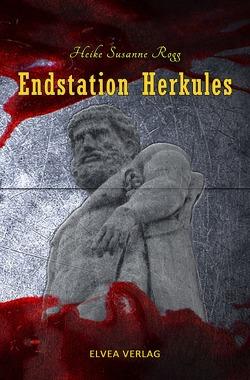 Endstation Herkules von Rogg,  Heike Susanne, Verlag,  Elvea