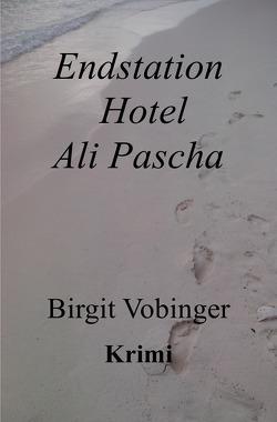 Endstation Hotel Ali Pascha von Vobinger,  Birgit