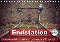 Endstation – In Vergessenheit geratene Bahngleise (Tischkalender 2019 DIN A5 quer) von Wenk,  Marcel
