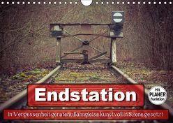 Endstation – In Vergessenheit geratene Bahngleise (Wandkalender 2019 DIN A4 quer) von Wenk,  Marcel