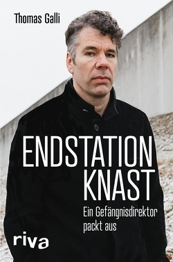 Endstation Knast von Galli,  Thomas