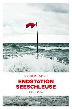 Endstation Seeschleuse von Kramer,  Gerd