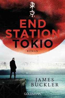 Endstation Tokio von Buckler,  James, Schmidt,  Rainer