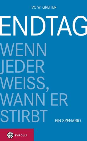 Endtag von Greiter,  Ivo W.