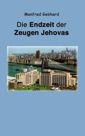 Endzeit der Zeugen Jehovas von Gebhard,  Manfred