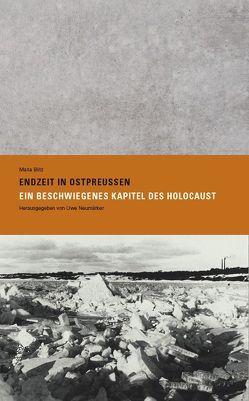 Endzeit in Ostpreußen von Blitz,  Maria, Neumärker,  Uwe