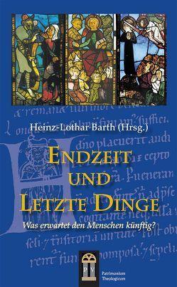 Endzeit und Letzte Dinge von Barth,  Heinz-Lothar, Fiedrowicz,  Michael, Moser,  Joachim, Peitz,  Detlef, Pflüger,  Markus